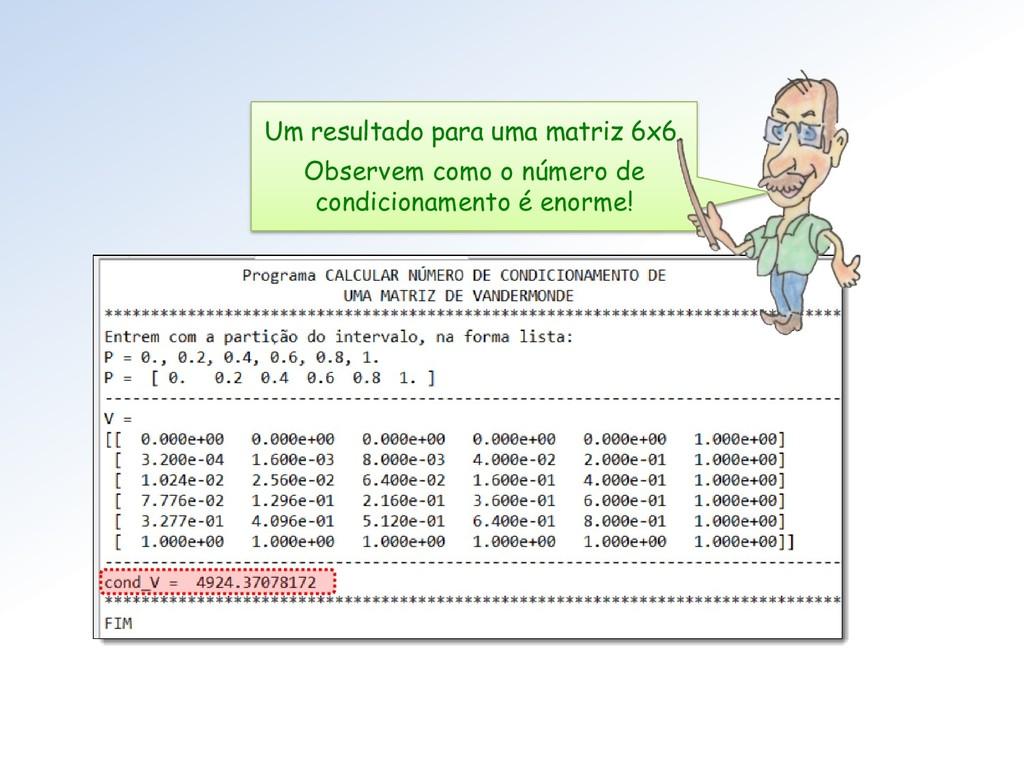 Um resultado para uma matriz 6x6. Observem como...