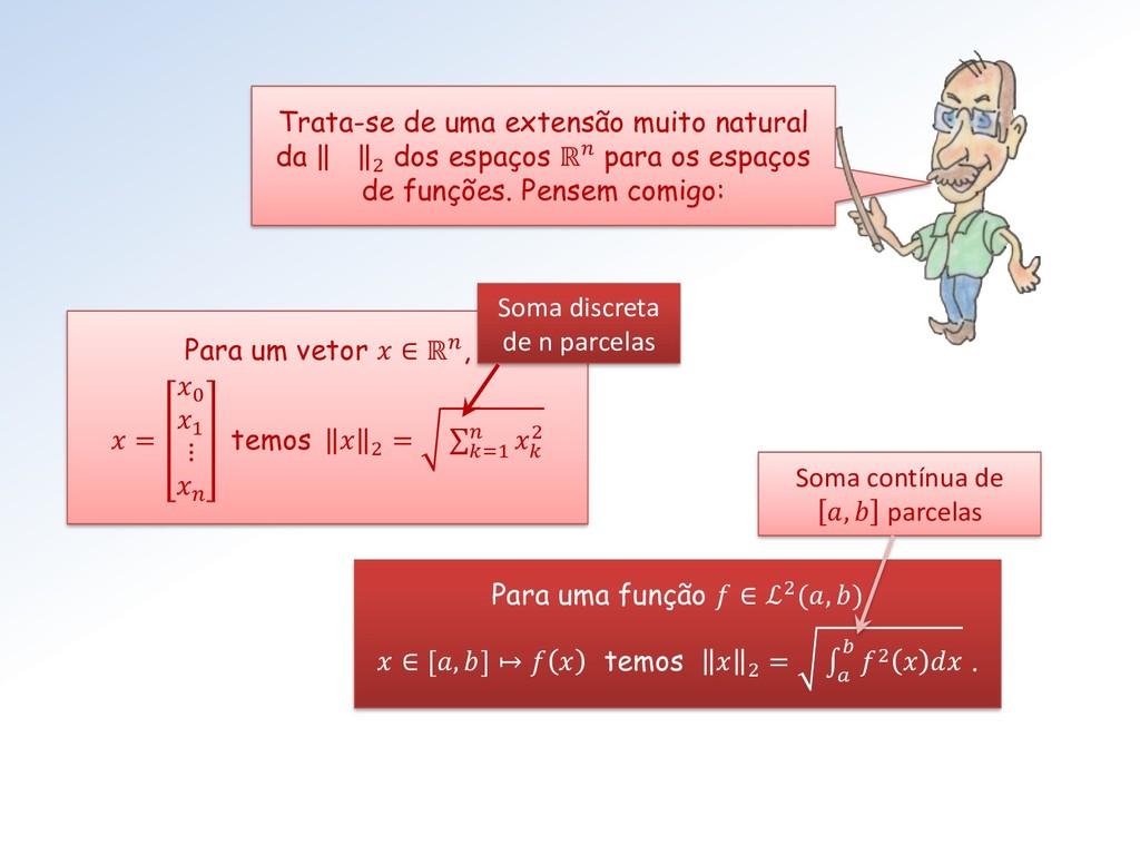 Para um vetor  ∈ ℝ,  = 0 1 ⋮  temos  2 = σ =1  ...