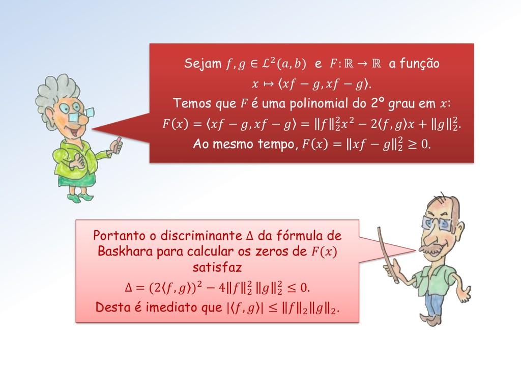 Sejam ,  ∈ ℒ2(, ) e : ℝ → ℝ a função  ↦  − ,  −...