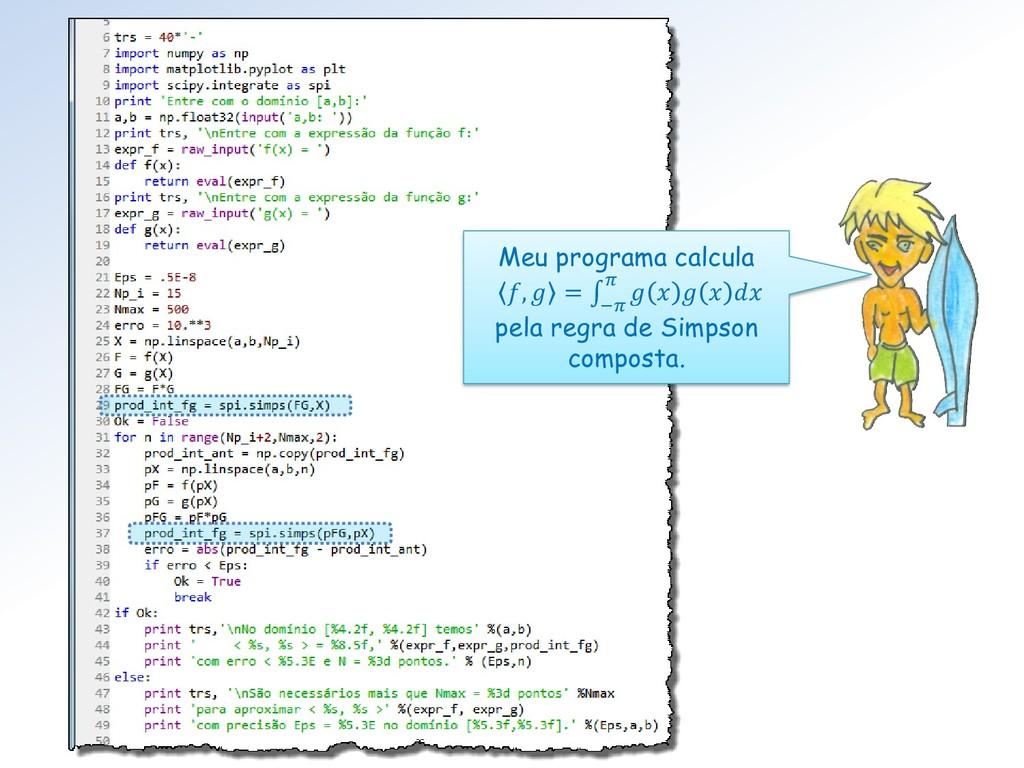 Meu programa calcula ,  =  −       pela regra ...