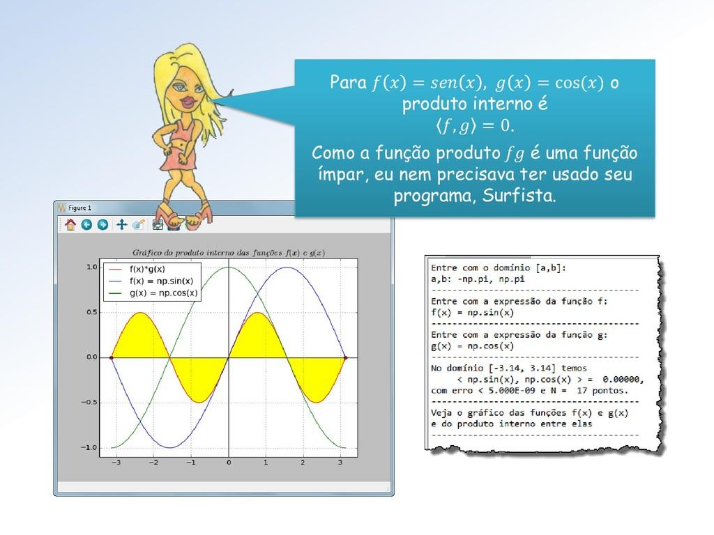 Para   =   ,   = cos() o produto interno é ,  =...