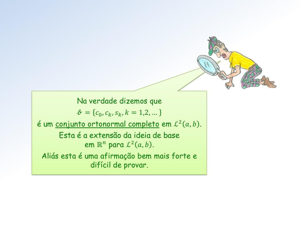 Na verdade dizemos que  = 0 ,  ,  ,  = 1,2, … é...