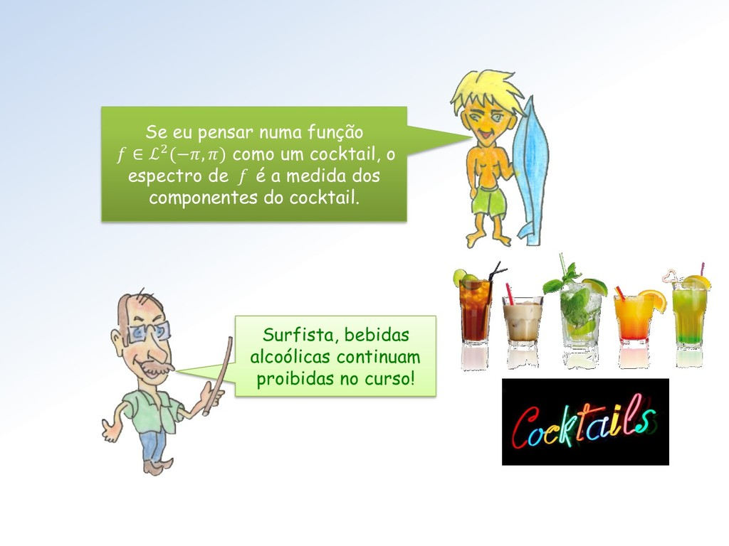 Surfista, bebidas alcoólicas continuam proibida...