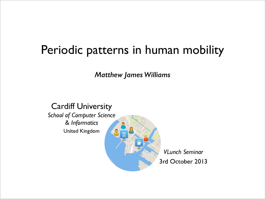 Periodic patterns in human mobility ! VLunch Se...