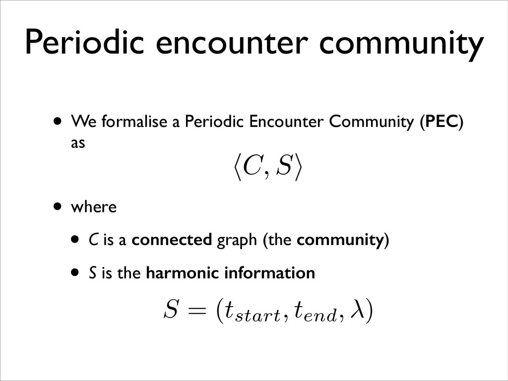 Periodic encounter community • We formalise a P...