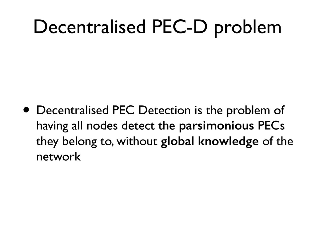 Decentralised PEC-D problem • Decentralised PEC...