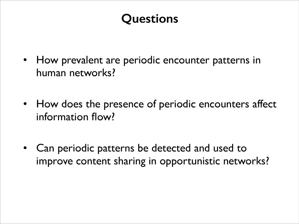 • How prevalent are periodic encounter patterns...