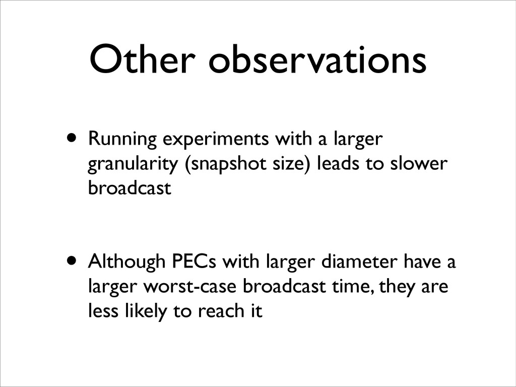 Other observations • Running experiments with a...