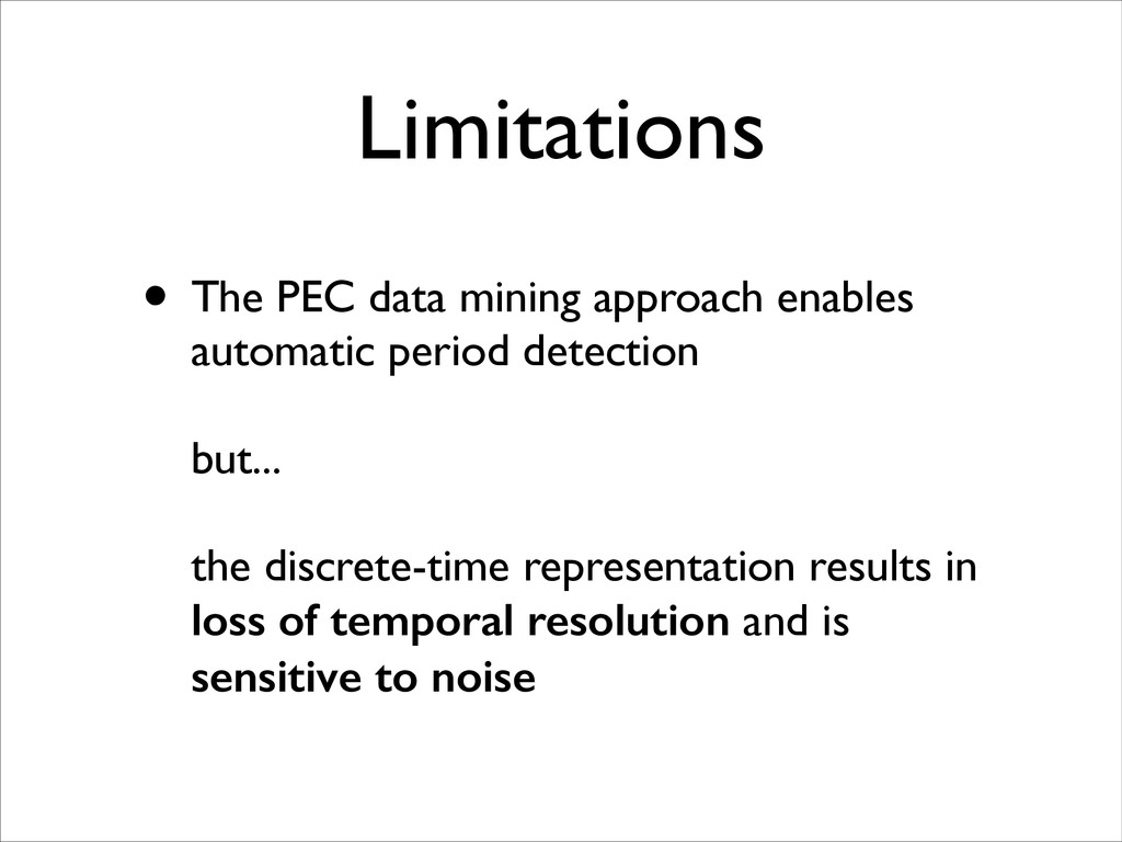 Limitations • The PEC data mining approach enab...
