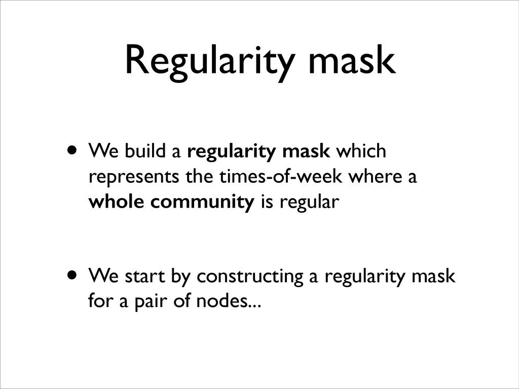 Regularity mask • We build a regularity mask wh...