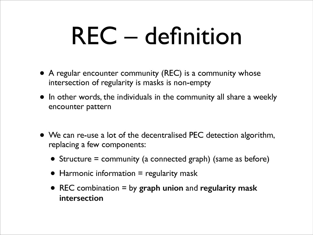 REC – definition • A regular encounter community...