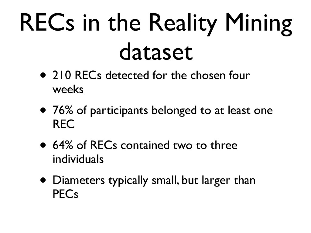 RECs in the Reality Mining dataset • 210 RECs d...