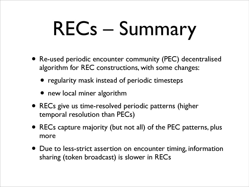 RECs – Summary • Re-used periodic encounter com...