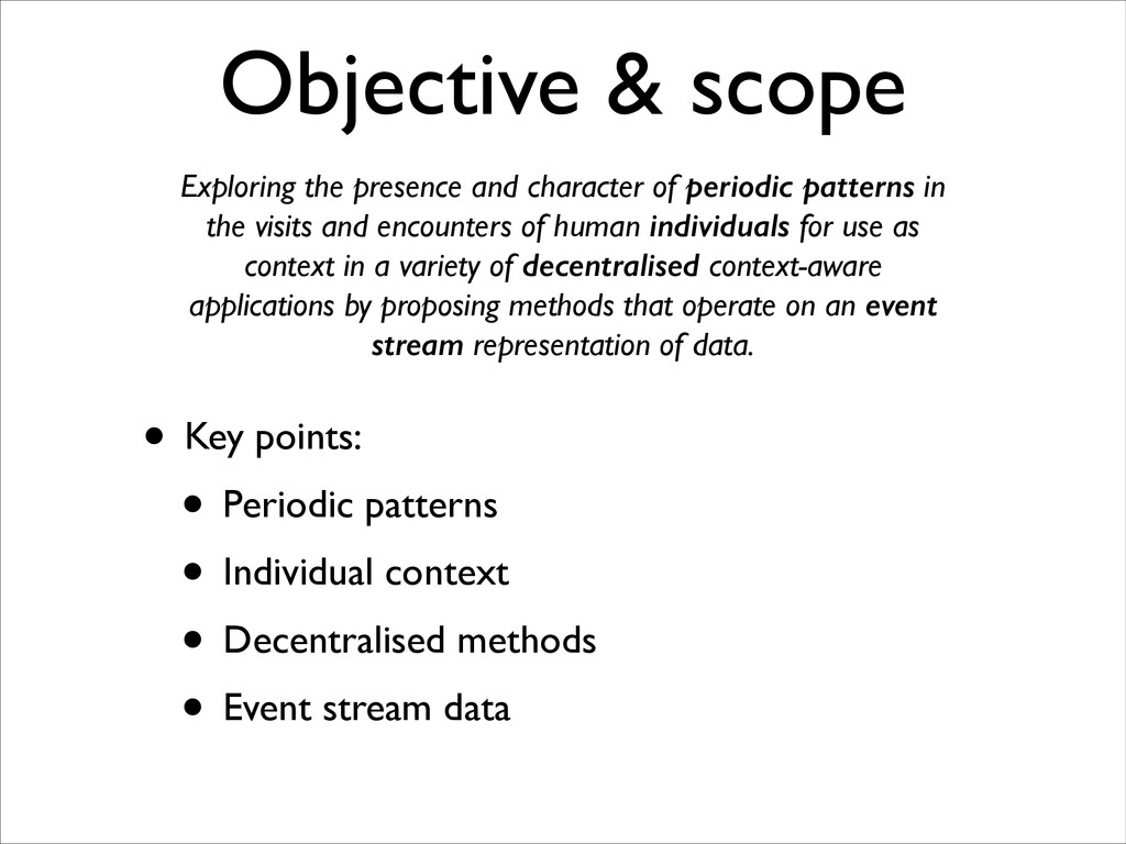 Objective & scope • Key points:	 