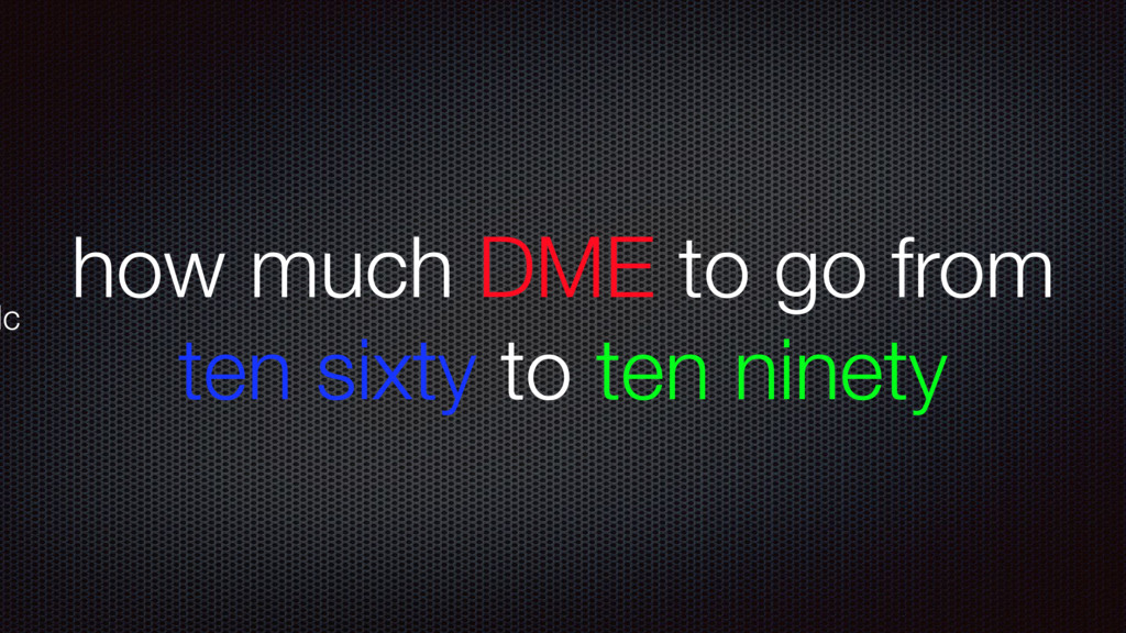 lc how much DME to go from ten sixty to ten nin...