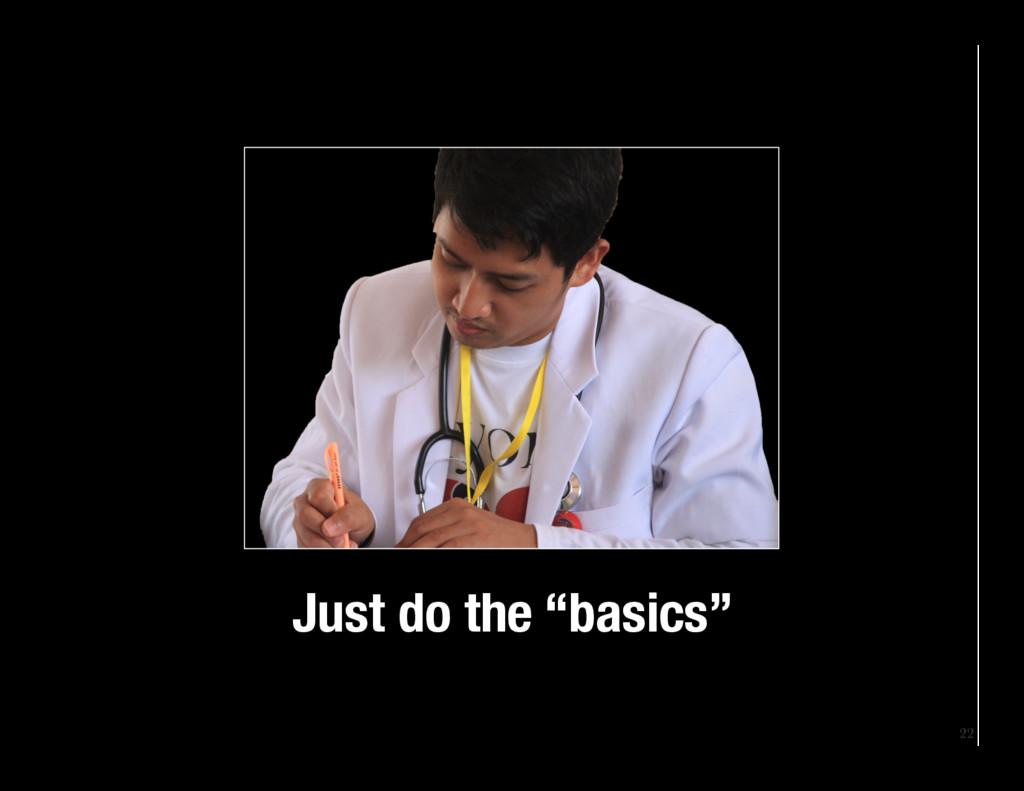 "22 Just do the ""basics"""