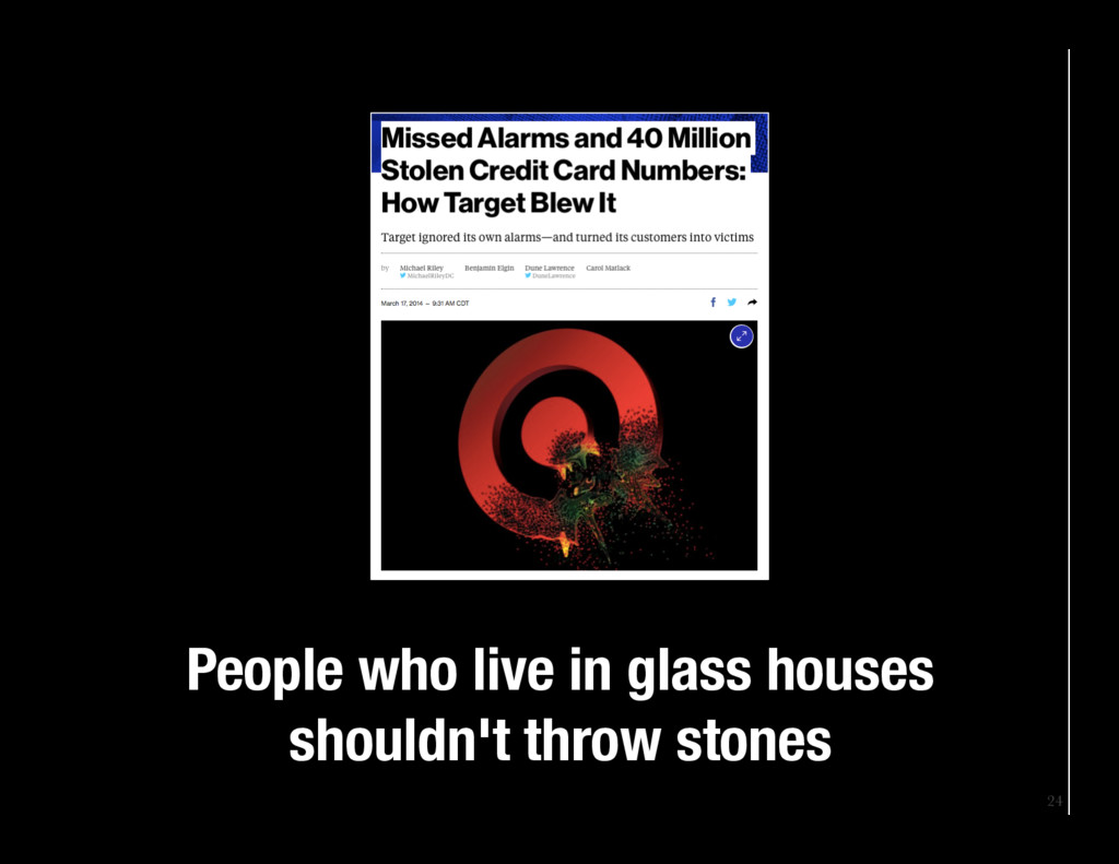24 People who live in glass houses shouldn't t...