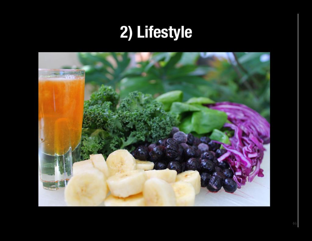 46 2) Lifestyle