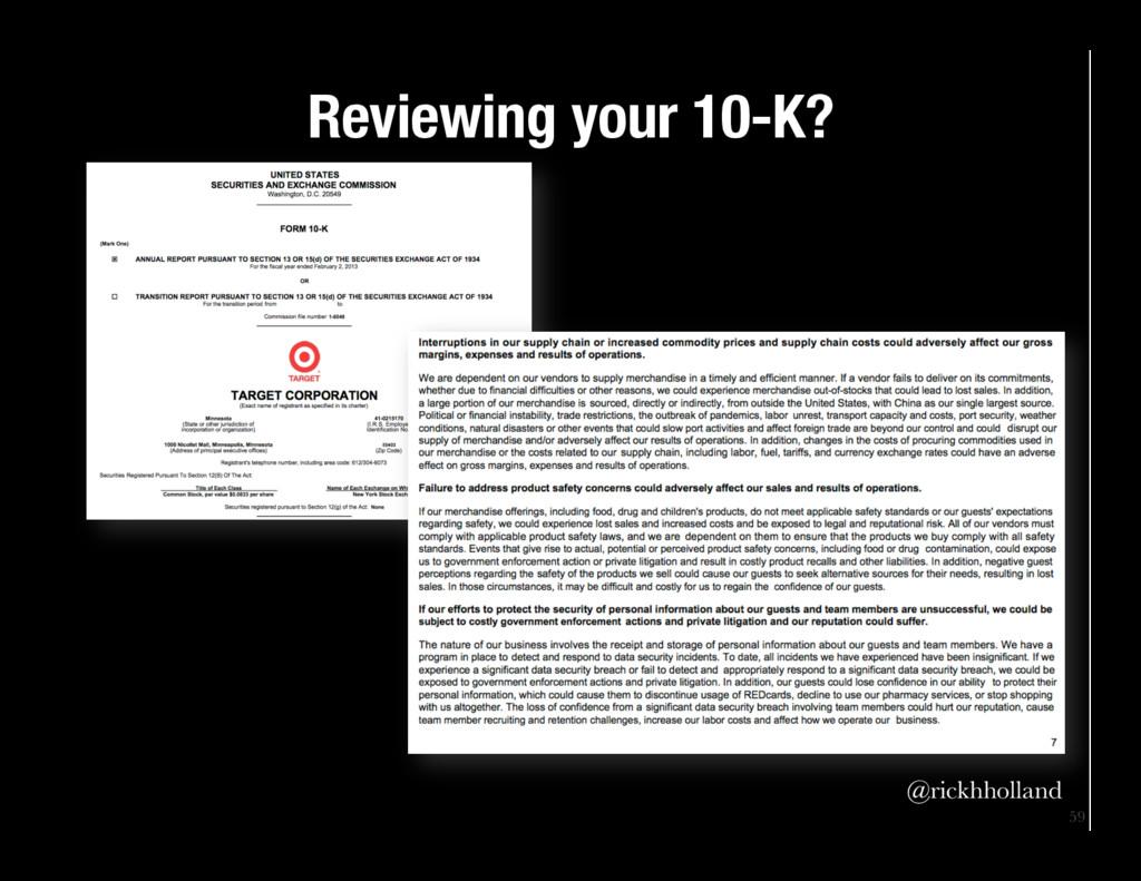 59 @rickhholland Reviewing your 10-K?
