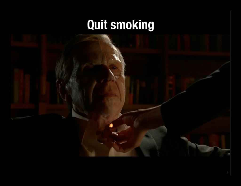 9 Quit smoking