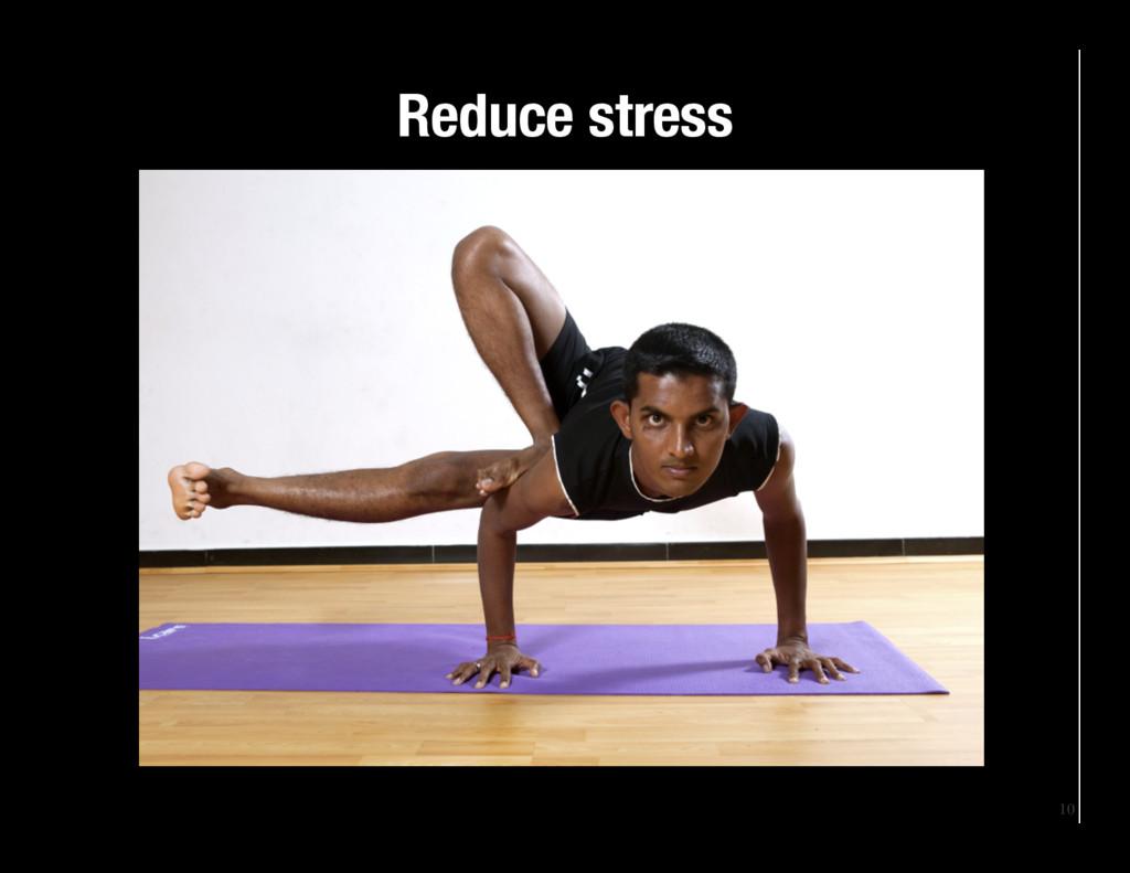 10 Reduce stress
