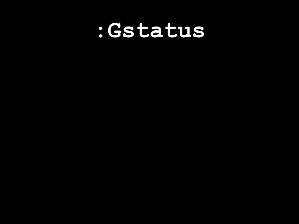:Gstatus