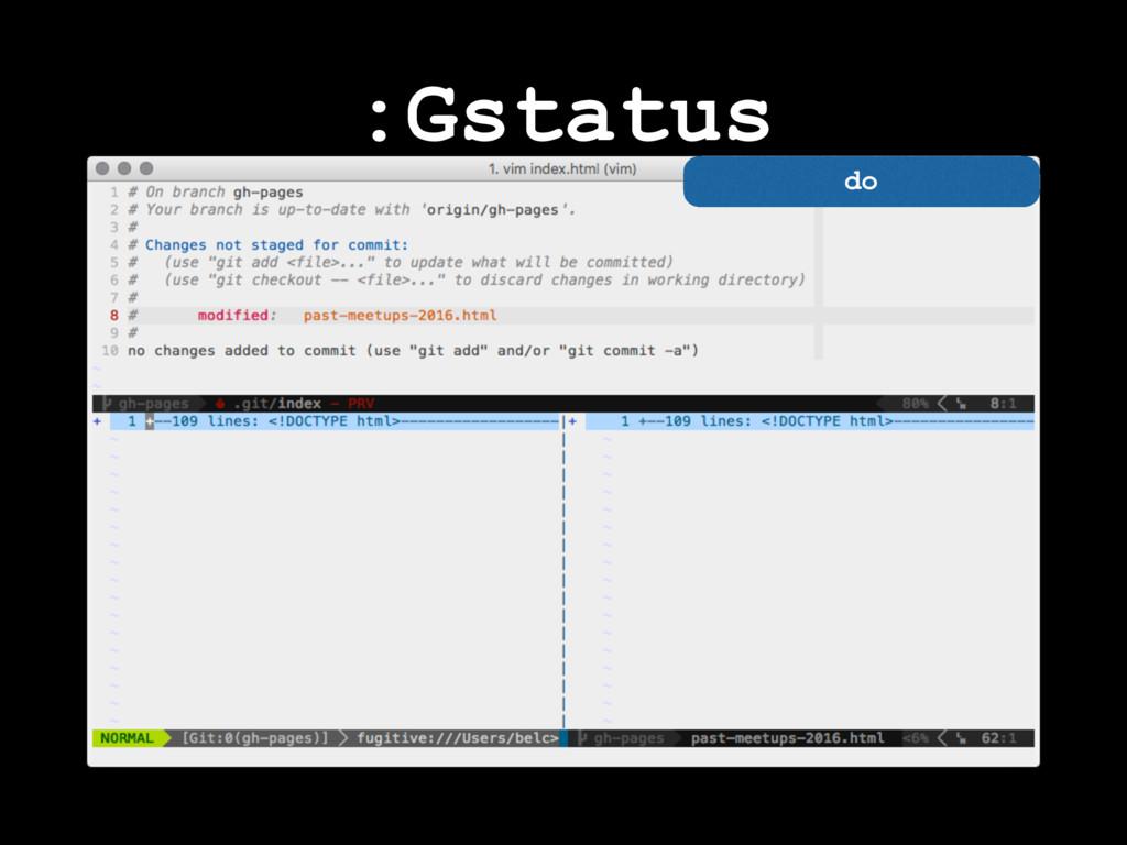:Gstatus do