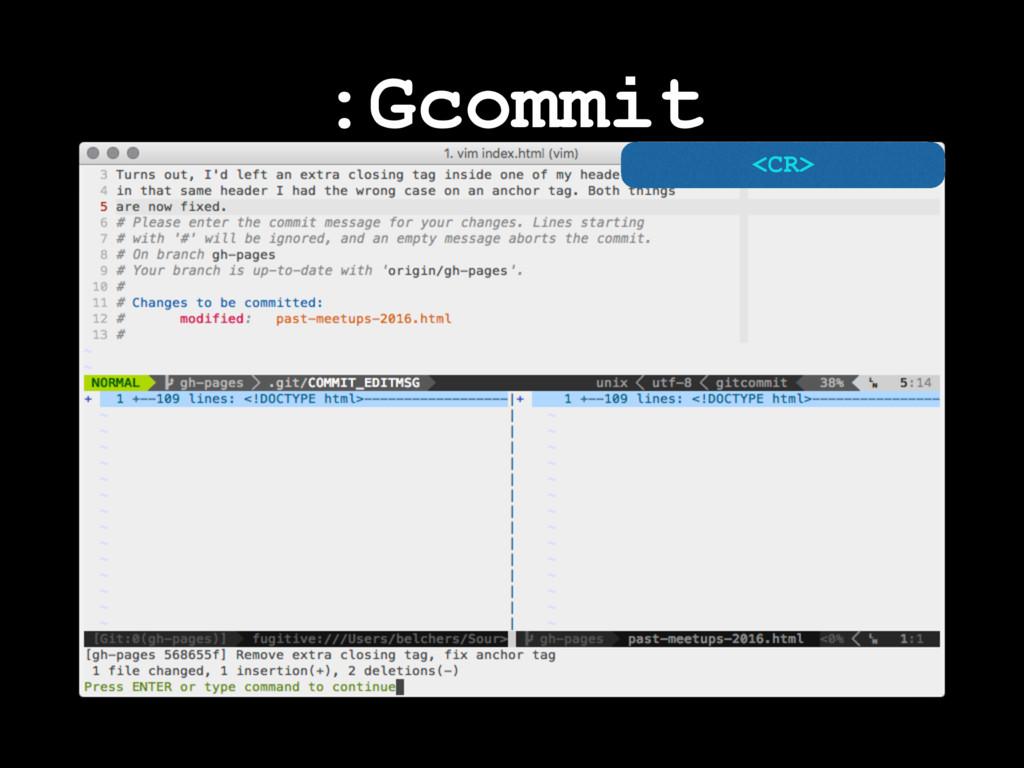 :Gcommit <CR>
