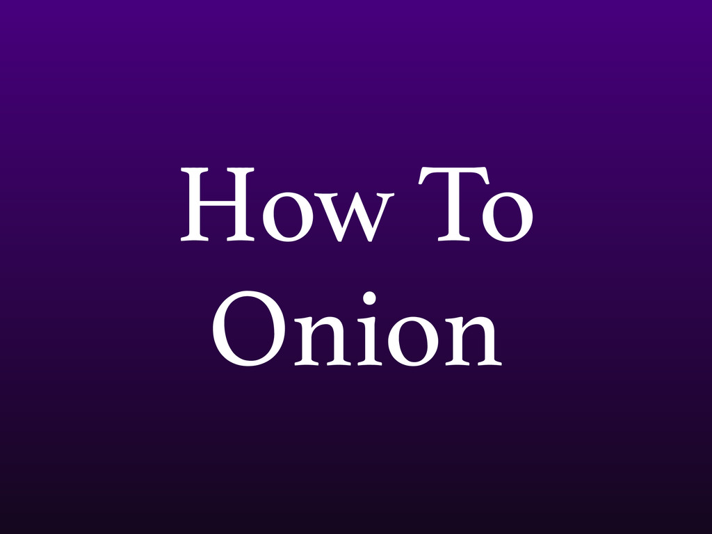 How To Onion