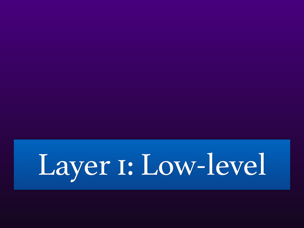 Layer 1: Low-level
