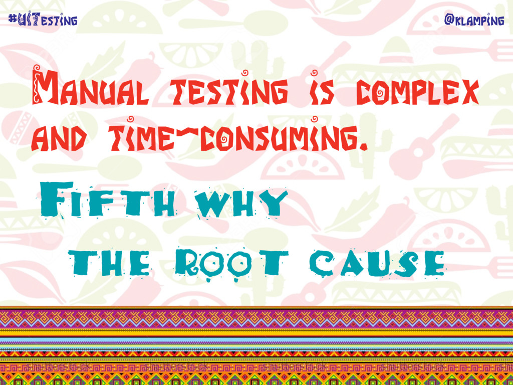 @klamping #UITesting Manual testing is complex ...