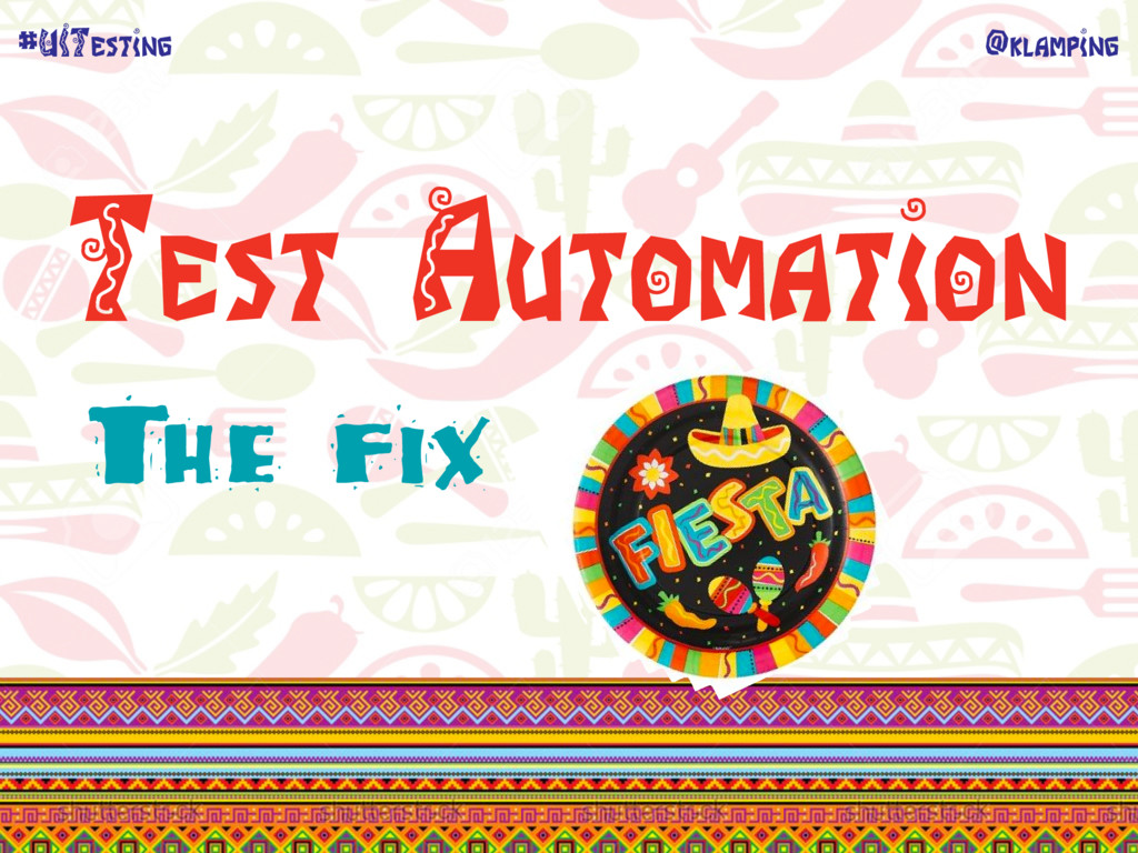 @klamping #UITesting Test Automation The fix