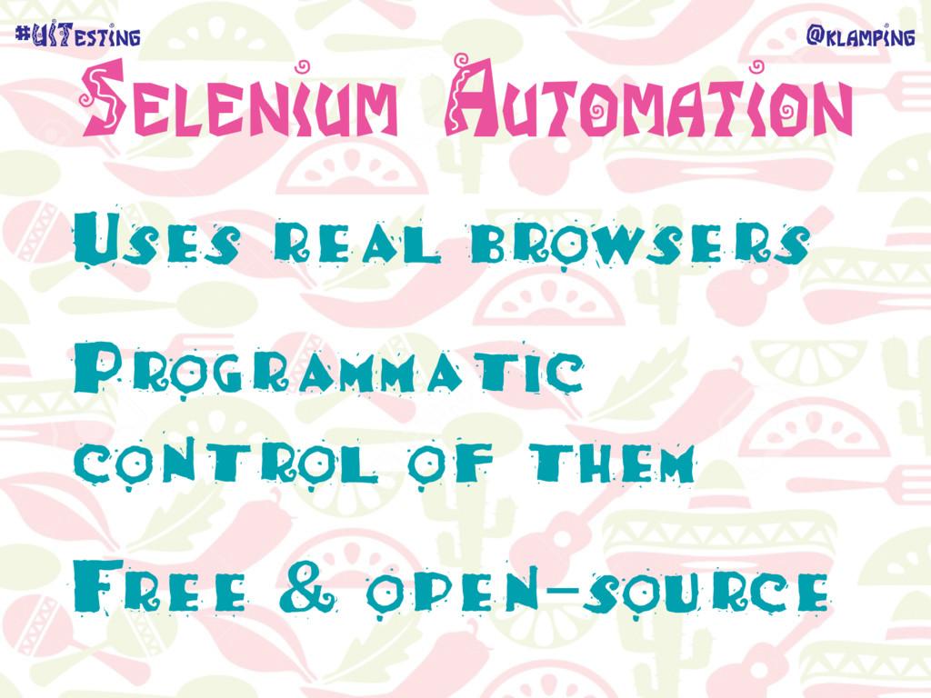 @klamping #UITesting Selenium Automation Uses r...