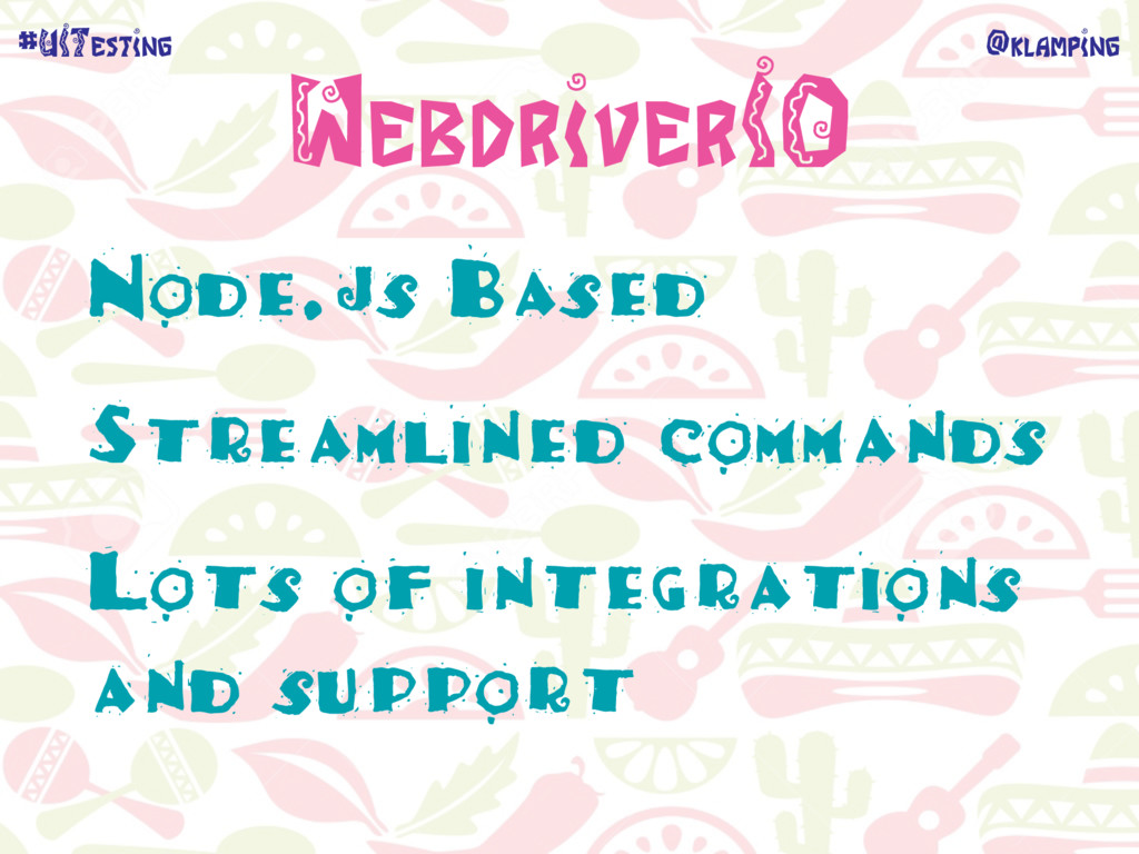 @klamping #UITesting WebdriverIO Node.js Based ...