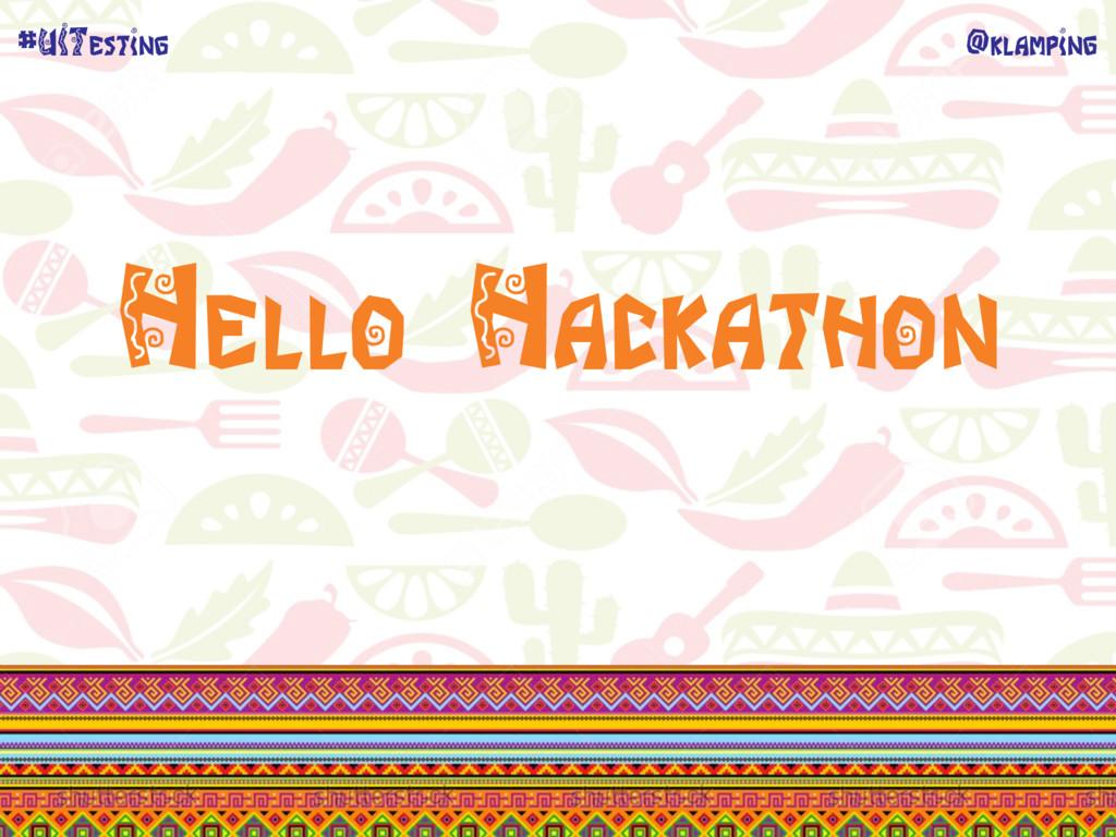 @klamping #UITesting Hello Hackathon