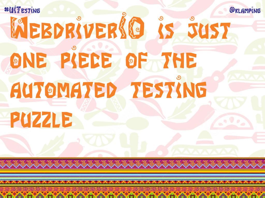 @klamping #UITesting WebdriverIO is just one pi...