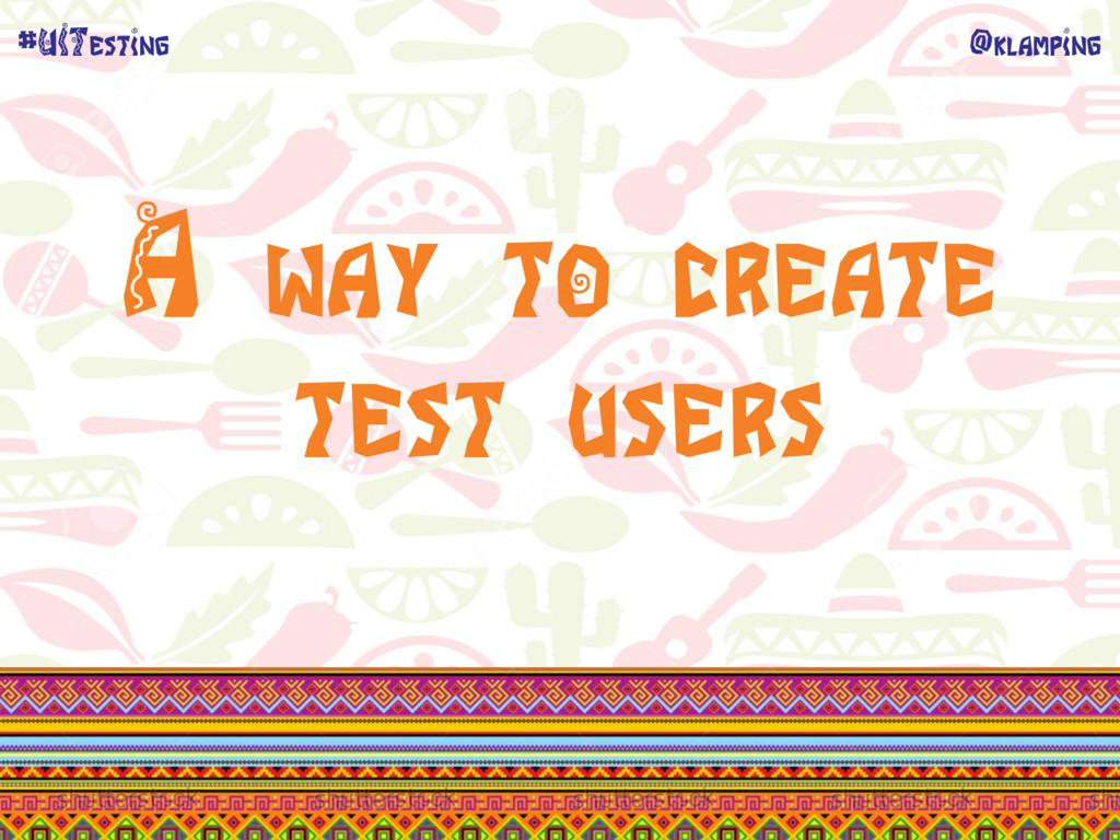 @klamping #UITesting A way to create test users