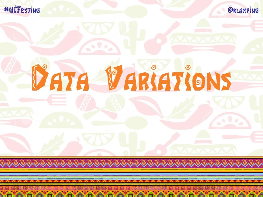 @klamping #UITesting Data Variations