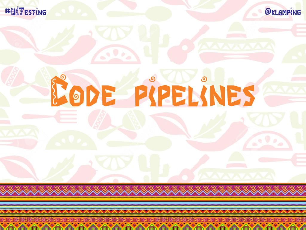 @klamping #UITesting Code pipelines