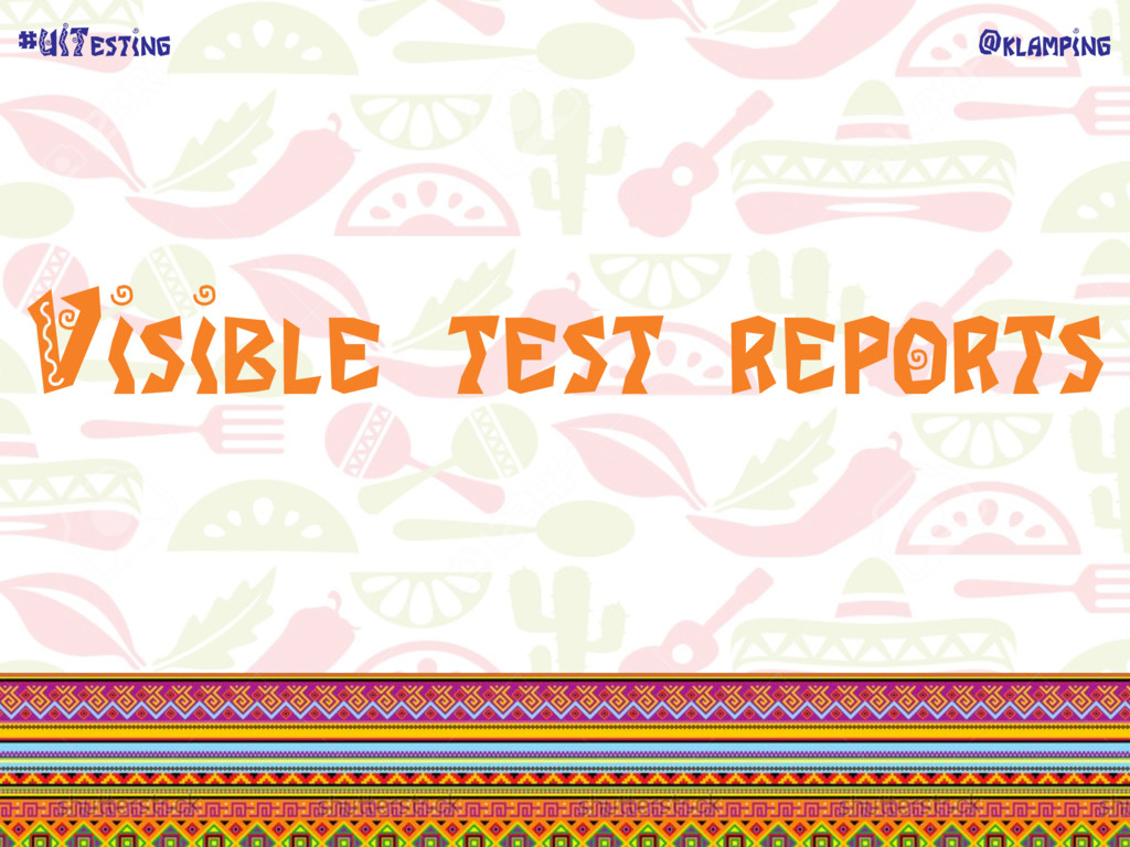 @klamping #UITesting Visible test reports