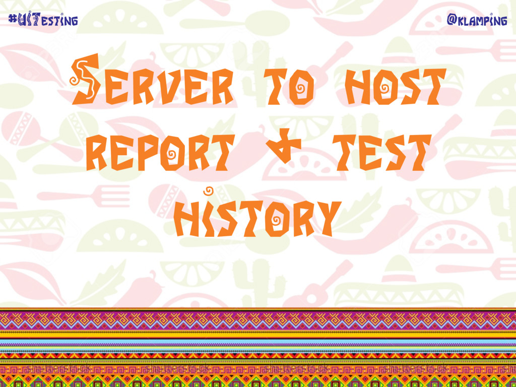 @klamping #UITesting Server to host report & te...