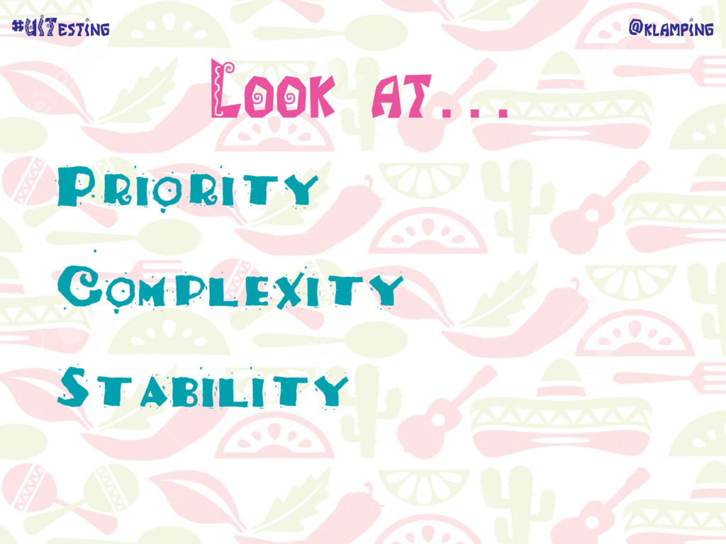 @klamping #UITesting Look at… Priority Complexi...