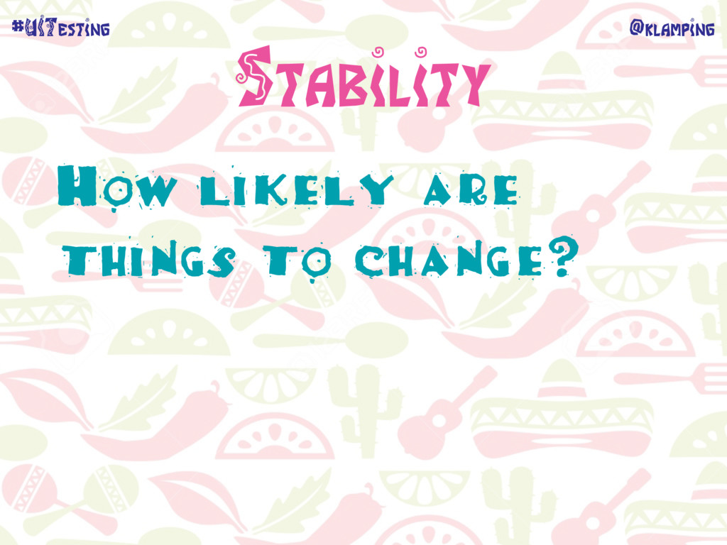 @klamping #UITesting Stability How likely are t...
