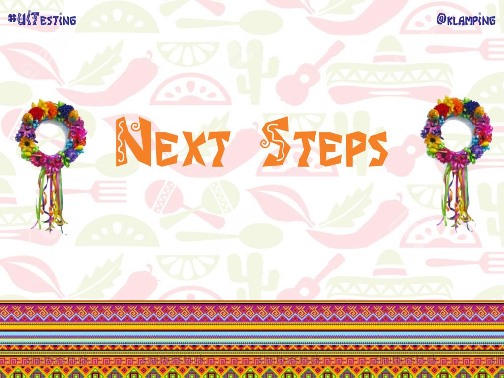 @klamping #UITesting Next Steps