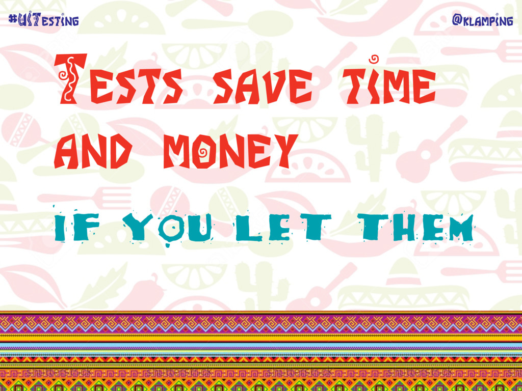 @klamping #UITesting Tests save time and money ...