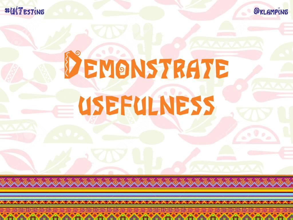 @klamping #UITesting Demonstrate usefulness