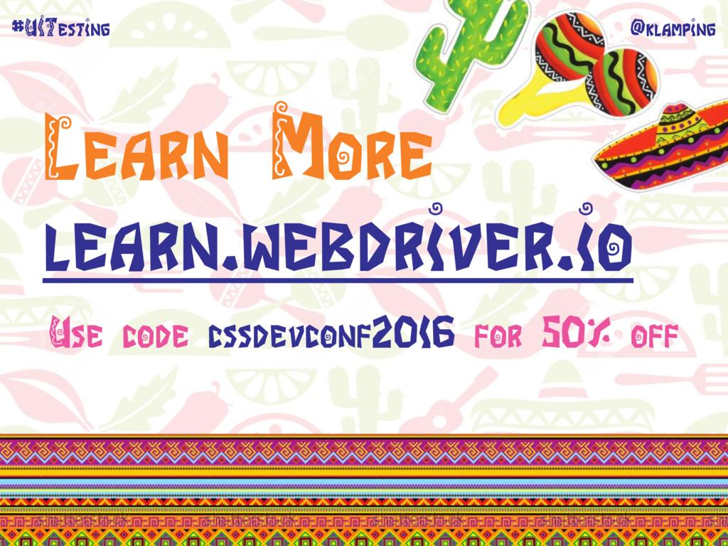 @klamping #UITesting Learn More learn.webdriver...