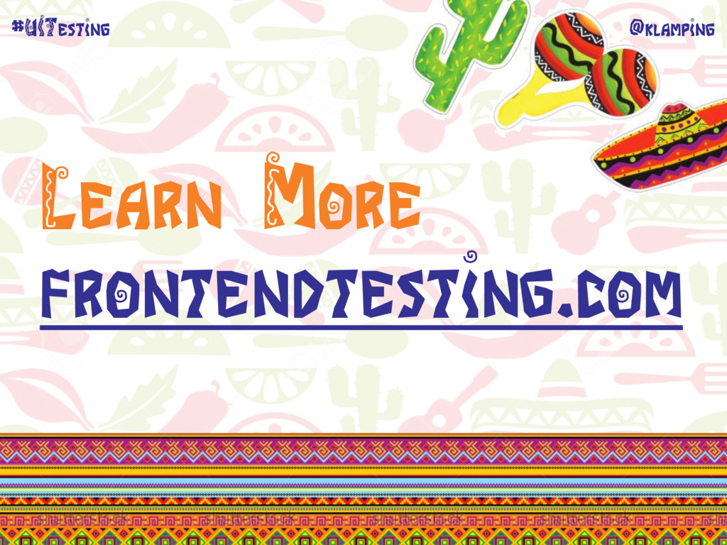 @klamping #UITesting Learn More frontendtesting...