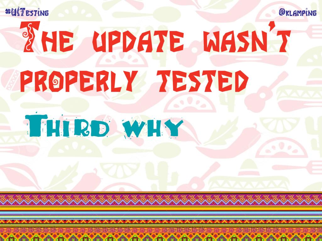 @klamping #UITesting The update wasn't properly...
