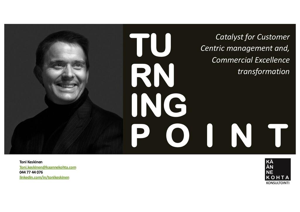 Toni Keskinen Toni.keskinen@kaannekohta.com 044...